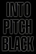 В черной дыре (Into Pitch Black)