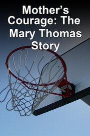 Материнская отвага: История Мэри Томас (1989)