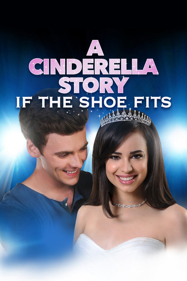История Золушки 4: Если туфелька подойдёт (2016)