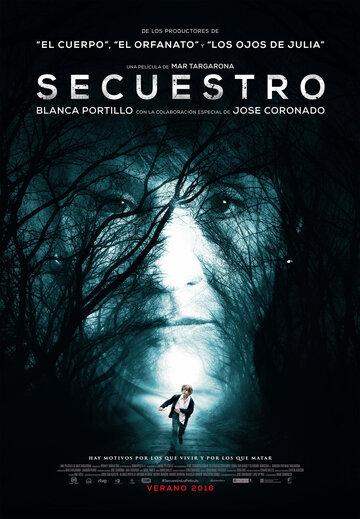 Похищение / Secuestro (2016) смотреть онлайн