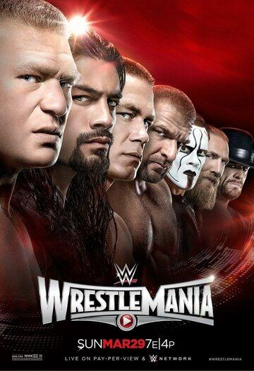 WWE РестлМания 31 смотреть онлайн