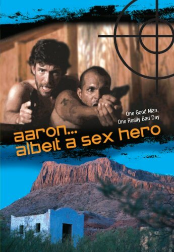 (Aaron... Albeit a Sex Hero)