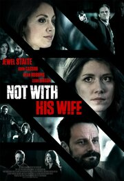 Not with His Wife (2015)