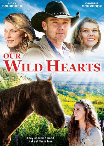 Дикие сердца (2013) смотреть онлайн HD720p в хорошем качестве бесплатно