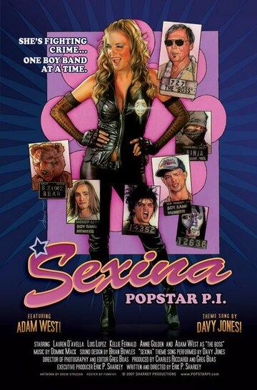Её зовут Сексина (Sexina: Popstar P.I.)