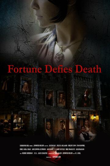 Фортуна бросает вызов смерти (Fortune Defies Death)