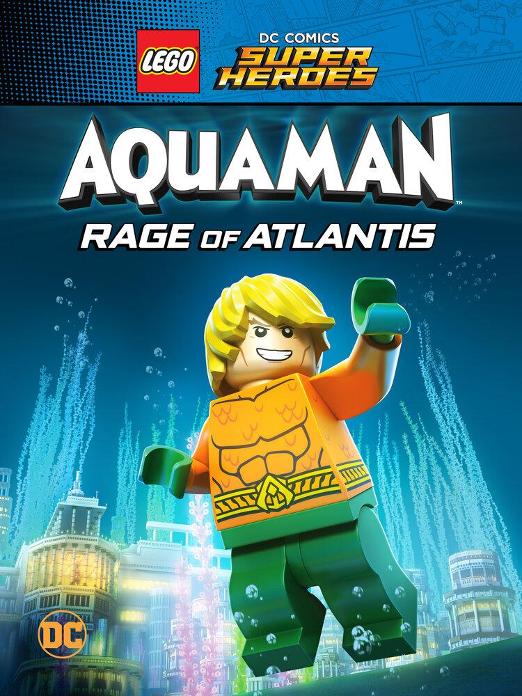 LEGO DC Comics Супер герои: Аквамен - Ярость Атлантиды (видео) (2018)