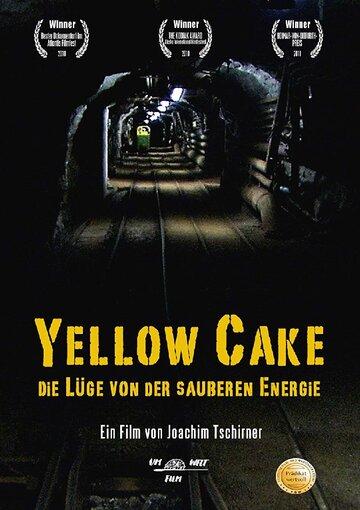 (Yellow Cake: Die Lüge von der sauberen Energie)