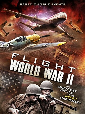 Фильм Flight World War II