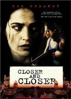 Постер к фильму Всё ближе и ближе (1996)