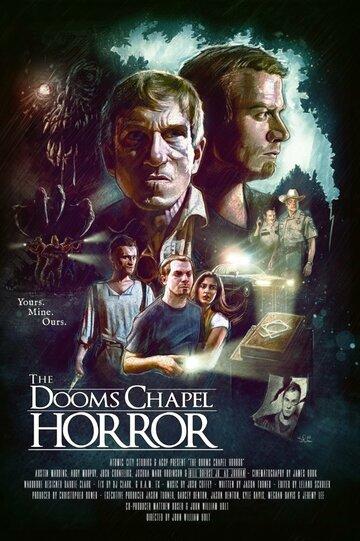Ужасная часовня / The Dooms Chapel Horror (2016)