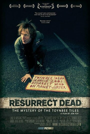 (Resurrect Dead: The Mystery of the Toynbee Tiles)