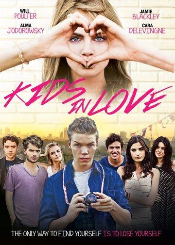 Влюблённые дети / Kids in Love (2016) смотреть онлайн