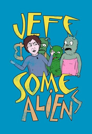 Джефф и инопланетяне (сериал)