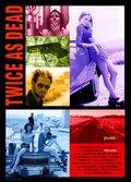 Twice as Dead (2009)