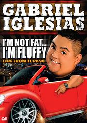 Габриэль Иглесиас: Я не толстый... Я пышный (2009)
