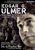 Эдгар Г. Улмер – Человек за кадром (2004)