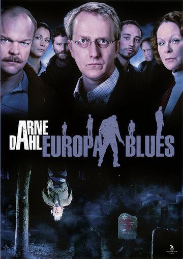 Постер к сериалу Арне Даль: Европейский блюз (2012)
