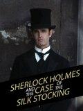 Шерлок Холмс и дело о шелковом чулке (2004)