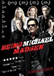 Быть Майклом Мэдсеном (2007)