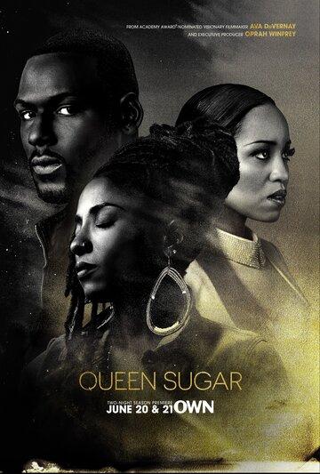 Королева сахара (сериал 2016 – ...) Queen Sugar смотреть онлайн