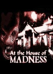 At the House of Madness (2008)