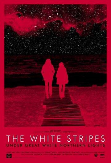 The White Stripes под северным сиянием (2000ые) — отзывы и рейтинг фильма