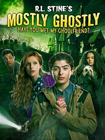 ��������� ����������: �� ������� � ���� ������ ����������? (Mostly Ghostly: Have You Met My Ghoulfriend?)