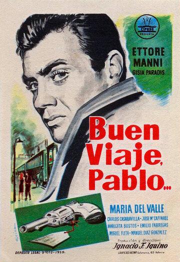 Хорошего путешествия Пабло (Buen viaje, Pablo)