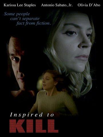 Вдохновение на убийство (ТВ) Inspired to Kill   2017