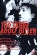 Столетие Адольфа Гитлера – Последние часы в бункере фюрера (1989)