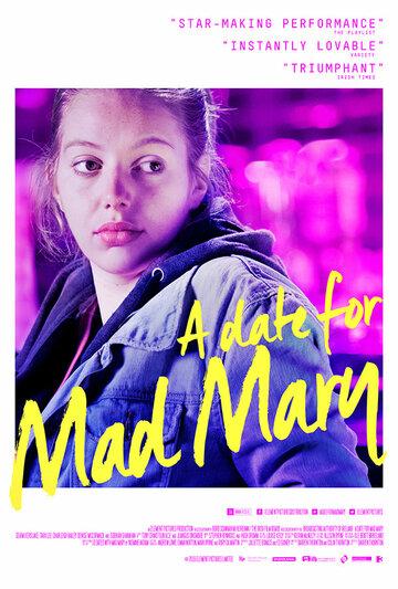 Свидание для безумной Мэри / A Date for Mad Mary (2016)