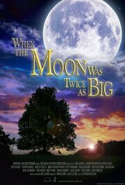 When the Moon Was Twice as Big (2019)