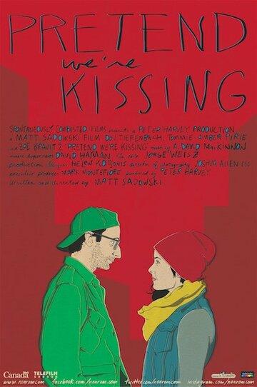 Притворись, что мы целуемся (Pretend We're Kissing)