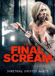 The Final Scream (2019) смотреть онлайн фильм в хорошем качестве 1080p