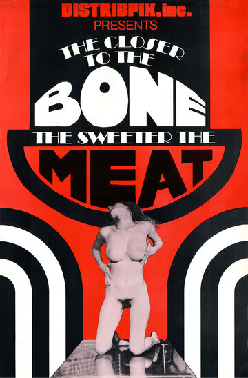 (The Closer to the Bone the Sweeter the Meat)