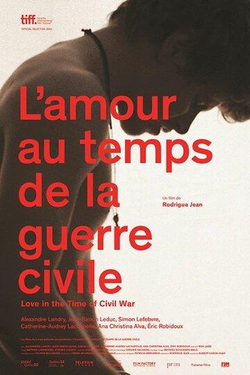 Фильм Любовь во время гражданской войны