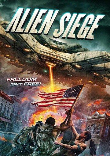 Инопланетная осада / Alien Siege. 2018г.