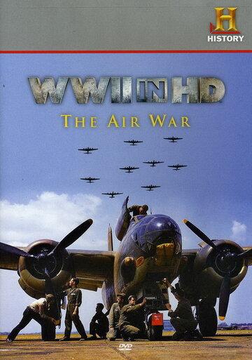Вторая мировая война в HD: Воздушная война (2010) полный фильм онлайн