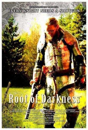 Корень тьмы / Root of Darkness / 2016