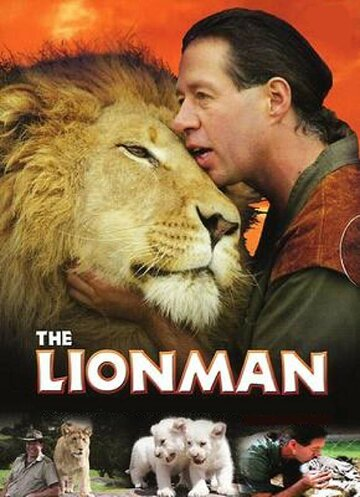 Человек и львы: История одного сафари (2004) полный фильм