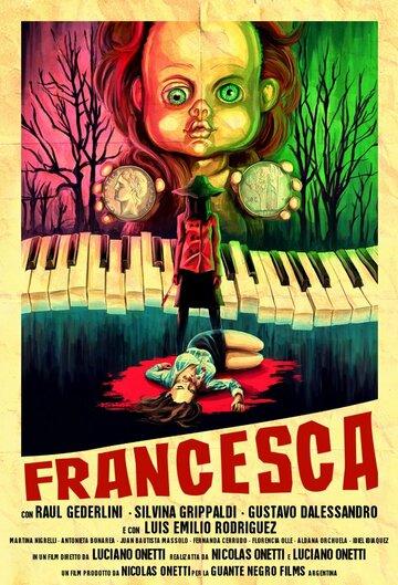 Франческа (2015) полный фильм