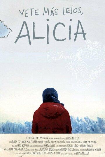 Алисия, иди туда (Vete más lejos Alicia)