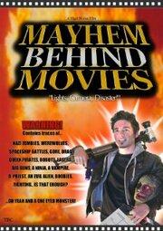 Mayhem Behind Movies