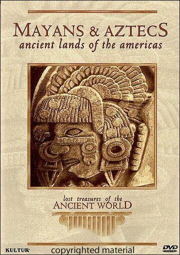 Утраченные сокровища древнего мира: Майя и ацтеки (1999)