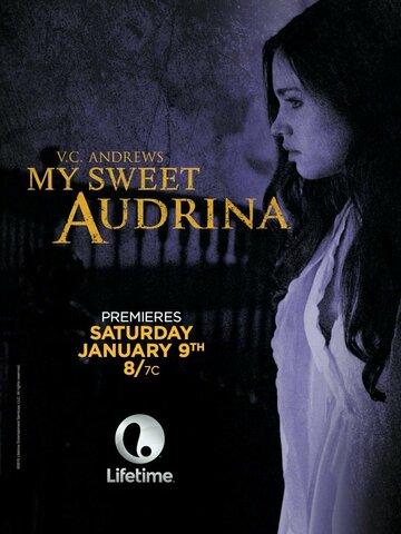 Моя милая Аудрина (ТВ) My Sweet Audrina   2016