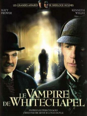 Шерлок Холмс и доктор Ватсон: Дело о вампире из Уайтчэпела (2002)