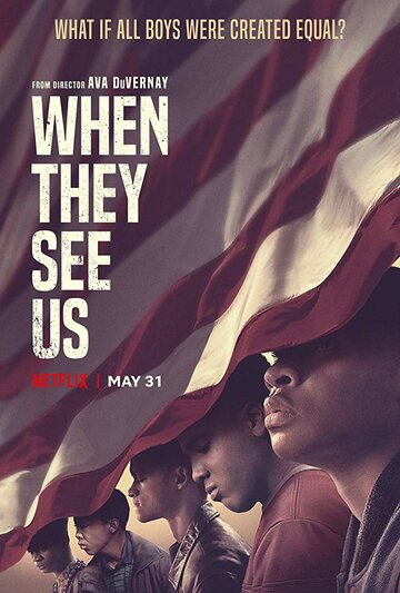 Когда они нас увидят / When They See Us. 2019г.