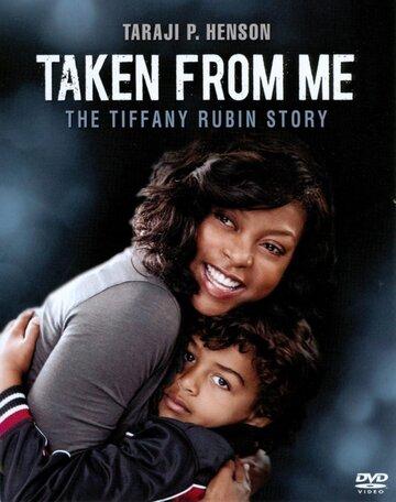 Похищенный сын: История Тиффани Рубин (ТВ) 2011 | МоеКино