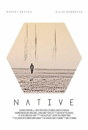 Местный (Native)  2016 смотреть онлайн